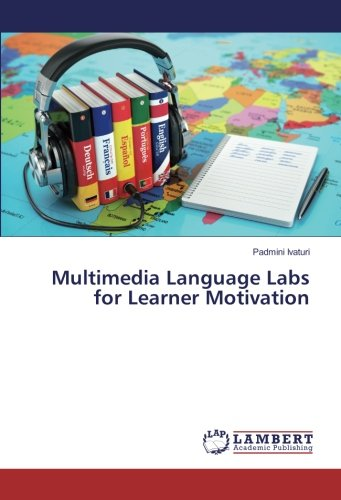 Multimedia Language Labs for Learner Motivation by LAP LAMBERT Academic Publishing