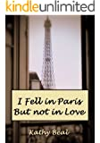 I Fell in Paris But not in Love