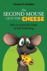 The Second Mouse Gets the Cheese: How to Avoid the Traps of Self-Publishing Paperback