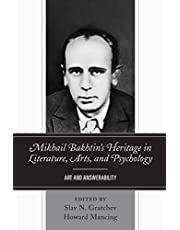 Mikhail Bakhtin's Heritage in Literature, Arts, and Psychology: Art and Answerability