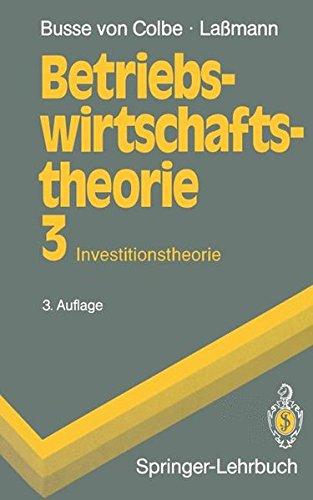 Betriebswirtschaftstheorie 3: Band 3: Investitionstheorie (Springer-Lehrbuch)