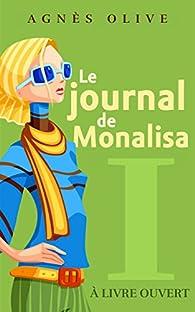 Le journal de Monalisa: À livre ouvert (Journal intime d'une Bridget Jones Marseillaise t. 1) par Agnès Olive