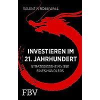 Investieren im 21. Jahrhundert: Strategiegeheimnisse eines Händlers
