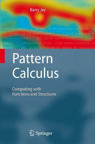 Pattern Calculus: Computing with Functions and Structures by Brand: Springer