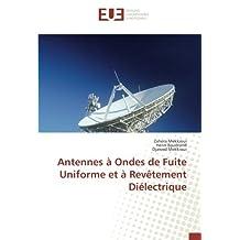 Antennes à Ondes de Fuite Uniforme et à Revêtement Diélectrique
