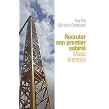 Recruter son premier salarié : Mode d'emploi (French Edition)