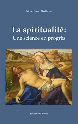 La Spiritualite Une Science En Progres French Edition