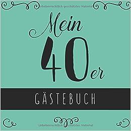 Mein 40er Gastebuch Gastebuch Zum 40 Geburtstag Fur Frauen Fur