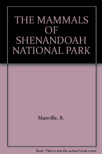 (THE MAMMALS OF SHENANDOAH NATIONAL PARK)