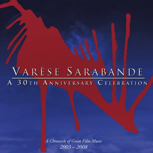 Varese Sarabande: A 30th Anniv...