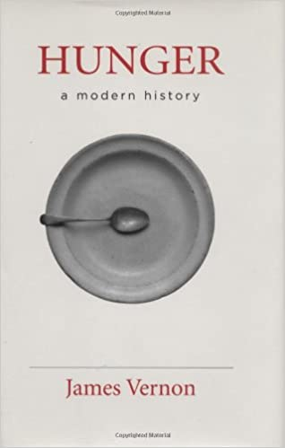 Hunger: A Modern History: Amazon.co.uk: Vernon, James: 9780674026780: Books