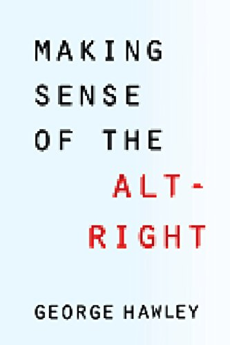 Amazon making sense of the alt right ebook george hawley making sense of the alt right by hawley george fandeluxe Choice Image