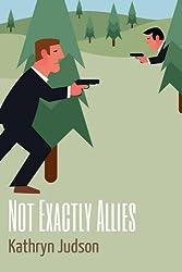 Not Exactly Allies (MI5 1/2 Book 3)