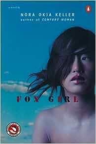 Fox Girl: Nora Okja Keller: 9780142001967: Amazon.com: Books