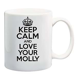 Keep Calm and Love Your Molly Mug