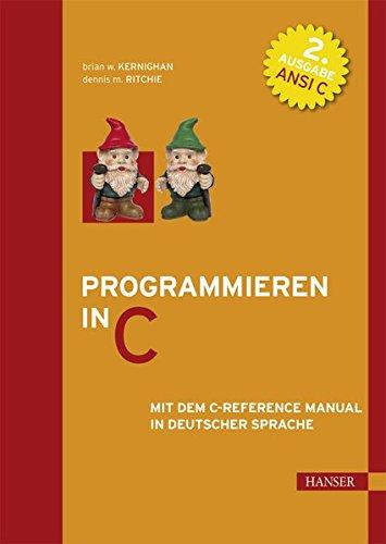 Programmieren In C  Mit Dem C Reference Manual In Deutscher Sprache