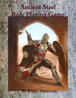 Ancient Steel Role Playing Game (Paperback)--by Roger Huntman [2015 Edition] (Roger Huntman)