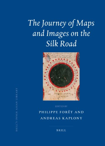 The Journey of Maps and Images on the Silk Road (Brill's Inner Asian Library)