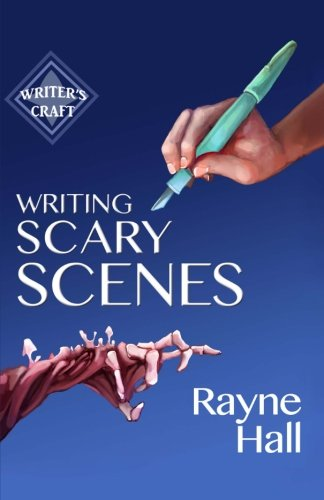 Writing Scary Scenes: Professional Techniques for Thrillers, Horror and Other Exciting Fiction (Writer's Craft) (Volume 2)