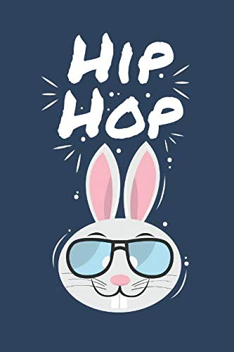 Hip Hop: Funny Easter Bunny Gift Blank Lined Notebook Journal (Funny Easter Gifts)