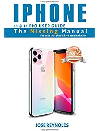 iPhone 11 & 11 Pro  User's Guide: The Missing Manual: The book that should have been in the box