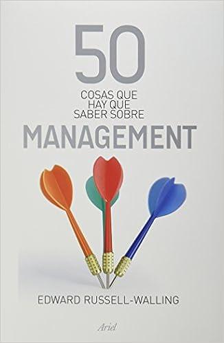 50 cosas que hay que saber sobre management (Spanish Edition)