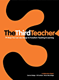 The Third Teacher: 79 Ways You Can Use Design to Transform Teaching & Learning (English Edition)