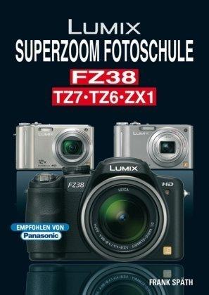 LUMIX SUPERZOOM FOTOSCHULE FZ38 - TZ7/6 - ZX1