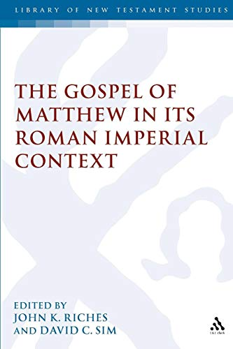 The Gospel of Matthew in its Roman Imperial Context (The Library of New Testament Studies)