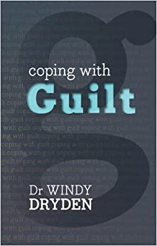 Coping with Guilt by Dr. Windy Dryden (18-Apr-2013)