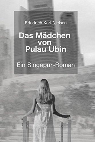 Das Mädchen von Pulau Ubin: ein Singapur-Roman