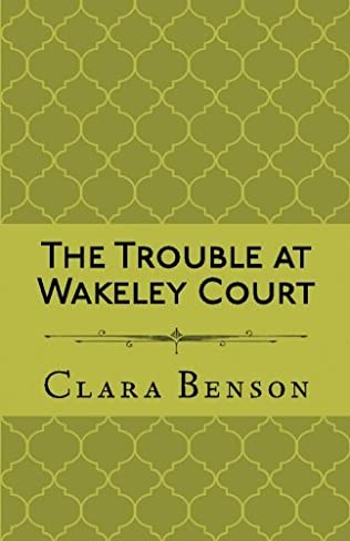 book cover of The Trouble at Wakeley Court