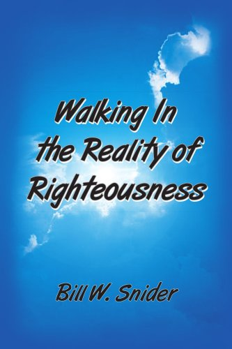 Walking In the Reality of Righteousness