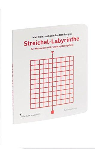 Streichel-Labyrinthe für Menschen mit Fingerspitzengefühl: Man sieht auch mit den Händen gut.