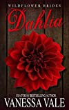 Dahlia (Wildflower Brides Book 3)