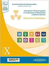 Manual para Tecnico superior en imagen para el diagnostico y Medicina Nuclear (Módulo X. Protección Radiológica)