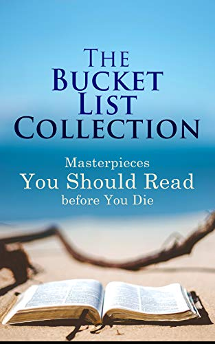 The Bucket List Collection: Masterpieces You Should Read Before You Die: Leaves of Grass, Siddhartha, Dubliners, Les Misérables, Don Quixote, Art of War, Middlemarch, Swann's Way...