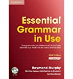 Essential Grammar in Use with Answers and CD-ROM French Edition: Le Bestseller De La Grammaire Anglaise (Mixed media product)(English / French) - Common
