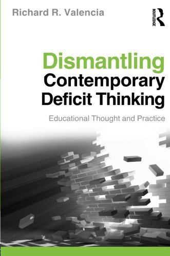 Dismantling Contemporary Deficit Thinking: Educational Thought and Practice (Critical Educator (Paperback)) by Richard R. Valencia (2010-04-08)