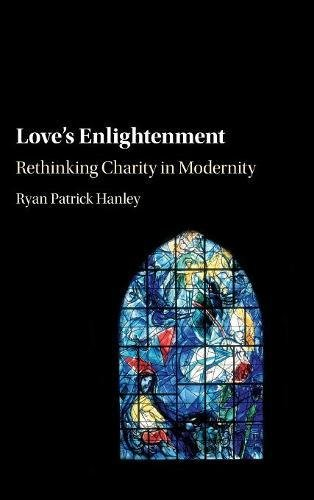 Love's Enlightenment: Rethinking Charity in Modernity