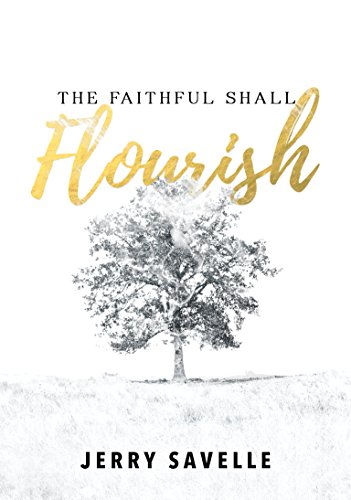 The faithful shall flourish kindle edition by jerry savelle the faithful shall flourish by savelle jerry fandeluxe Image collections