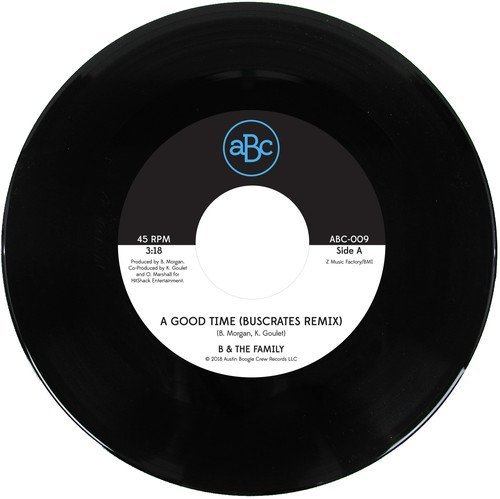 Vinilo : B & the Family - A Good Time (buscrates Remix) /  Just Want To Love (7 Inch Single)