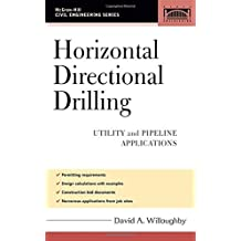 Horizontal Directional Drilling (HDD): Utility and Pipeline Applications (Civil Engineering) by David Willoughby (2005-06-24)