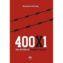 400x1: Uma história do Comando Vermelho (Portuguese Edition)