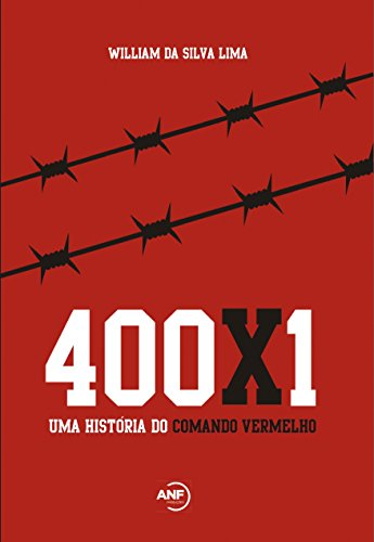 400x1: Uma história do Comando Vermelho por [da Silva Lima, William]