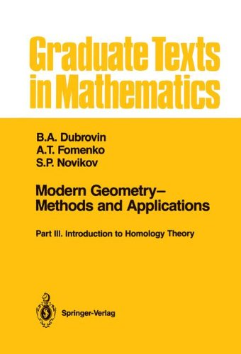 Modern Geometry?Methods and Applications: Part III: Introduction to Homology Theory (Graduate Texts in Mathematics)
