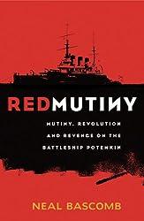 Red Mutiny: The True Story of the Battleship Potemkin Mutiny