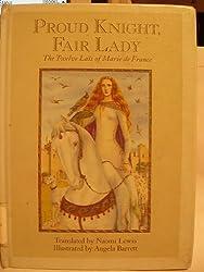 Proud Knight, Fair Lady: The Twelve Lais of Marie de France