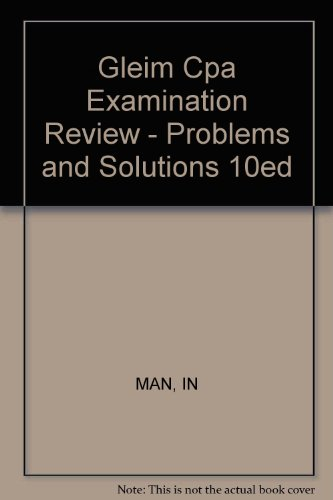 Gleim Cpa Examination Review - Problems and Solutions 10ed