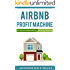 AirBnB Profit Machine: 25 Ways to Make Money on Every Booking